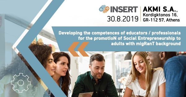INSERT Multiplier Event: Developing the competences of educators/professIoNals for the promotion of Social Entrepreneurship to adults with migRanT background